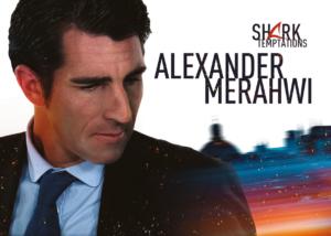 Alexander Merahwi, Shark Temptations