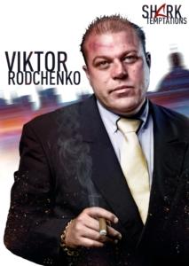 Viktor Rodchenko, Shark Temptations