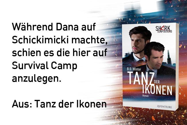 Während Dana auf Schickimicki machte, schien es die hier auf Survival Camp anzulegen. Aus: Tanz der Ikonen